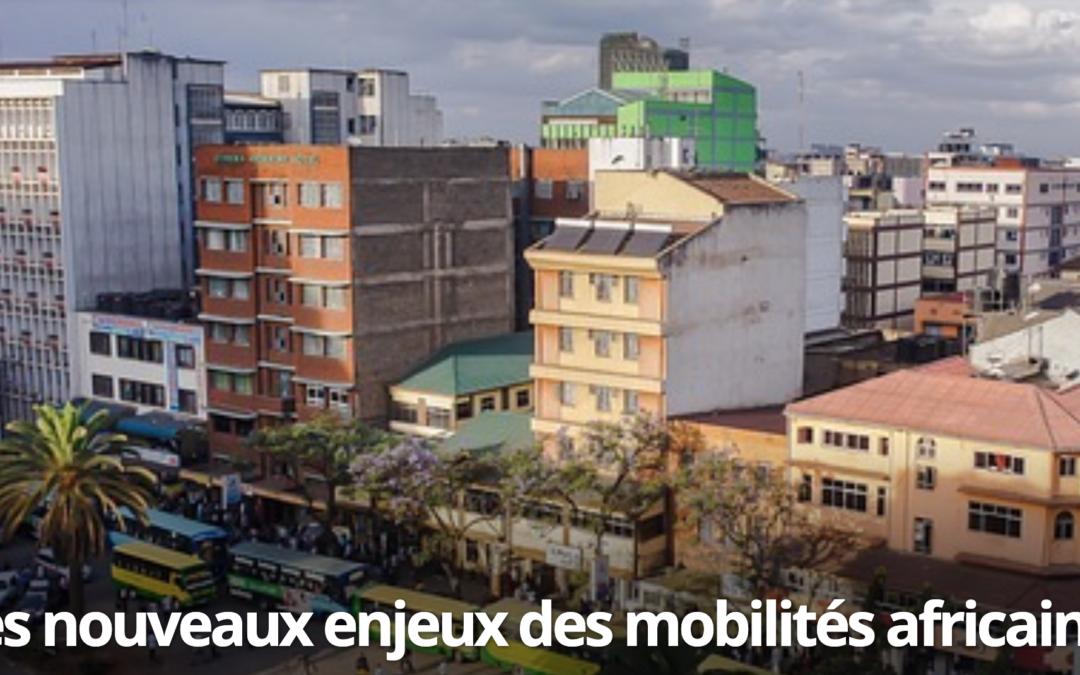 Quels enjeux pour la mobilité africaine?